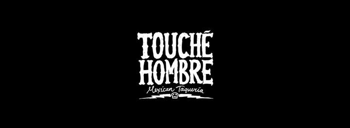 Touche Hombre – Mexican Restaurants