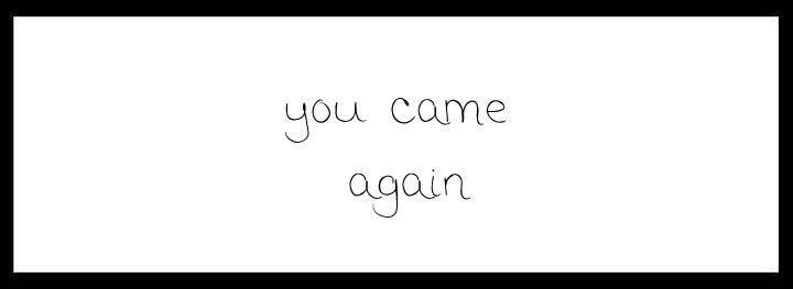 You Came Again – Courtyard Venues