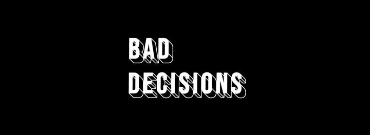 Bad Decisions – Exclusive Venue Hire