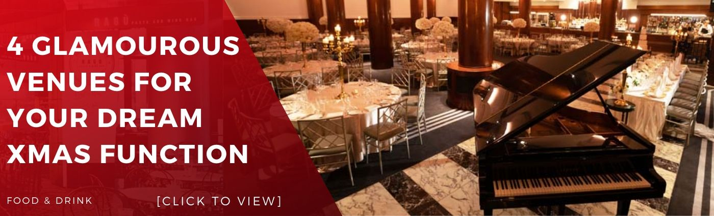 4 Glamourous Venues for Your Dream Xmas Function