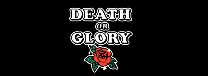 Death or Glory <br/> Exclusive Function Hire